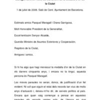 Paraules de Narcís Serra glossant l'Excm. Sr. Pasqual<br /><br /> Maragall Mira en l'acte de lliurament de la Medalla d'Or de<br /><br /> la Ciutat